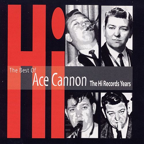 The Best of Ace Cannon de Ace Cannon