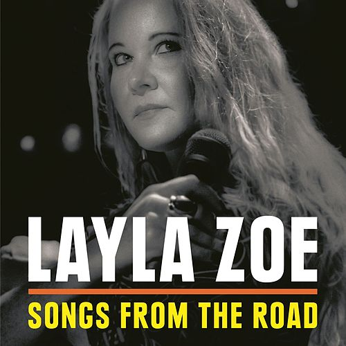 Songs from the Road von Layla Zoe