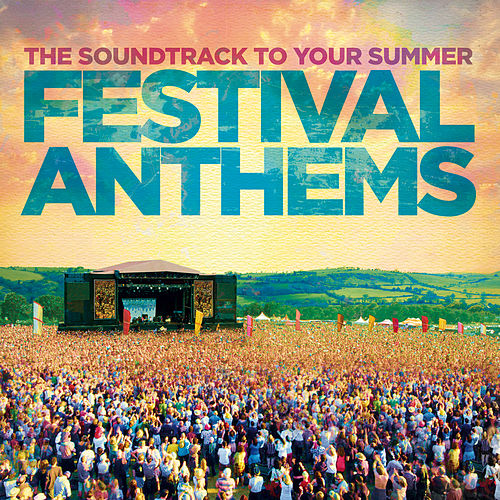 Festival Anthems by Various Artists