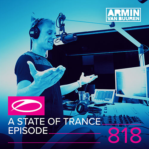 A State Of Trance Episode 818 von Various Artists