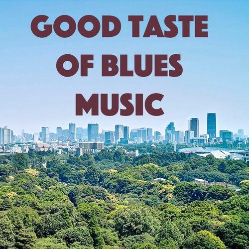 Good Taste Of Blues Music de Various Artists