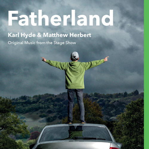 Fatherland (Original Music From The Stage Show) by Matthew Herbert
