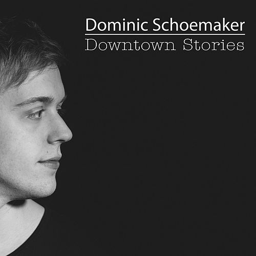 Downtown Stories de Dominic Schoemaker