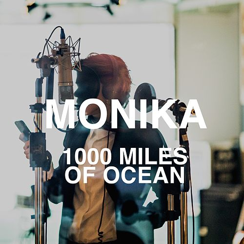 1000 Miles of Ocean by Monika