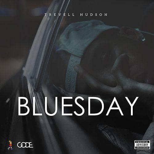 Bluesday by Trevell Hudson