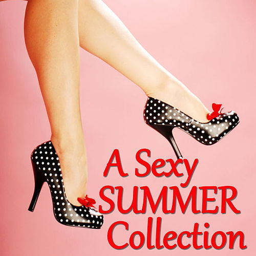 A Sexy Summer Collection by Various Artists