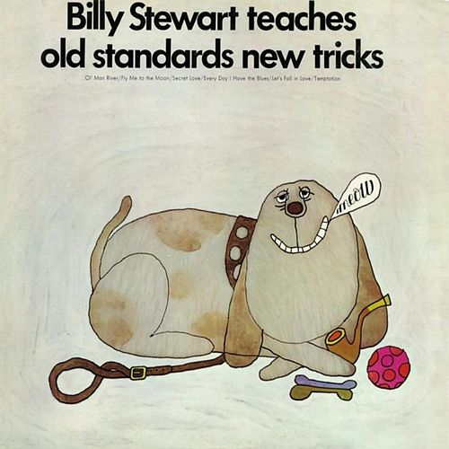 Billy Stewart Teaches Old Standards New Tricks by Billy Stewart