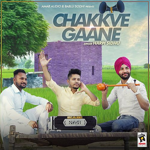 Chakkve Gaane de Harpi Sidhu