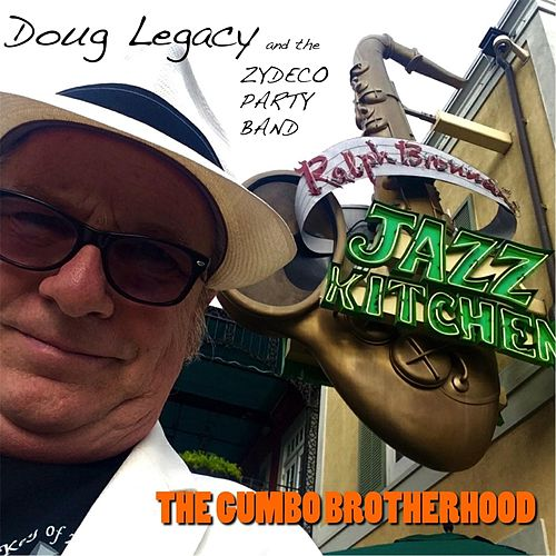 The Gumbo Brotherhood by Doug Legacy