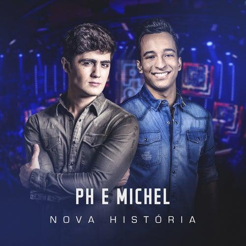 Nova História (Ao Vivo) von PH e Michel
