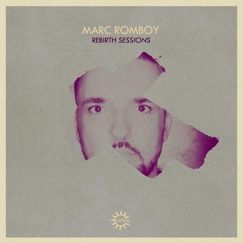 Rebirth Sessions - Marc Romboy de Various Artists