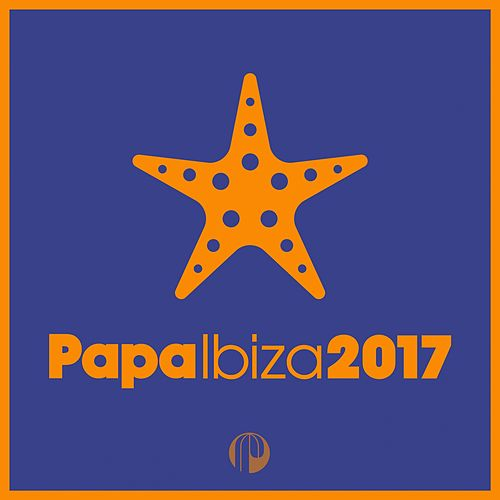 Papa Ibiza 2017 by Various Artists