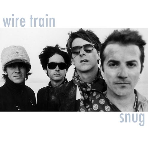 Snug de Wire Train