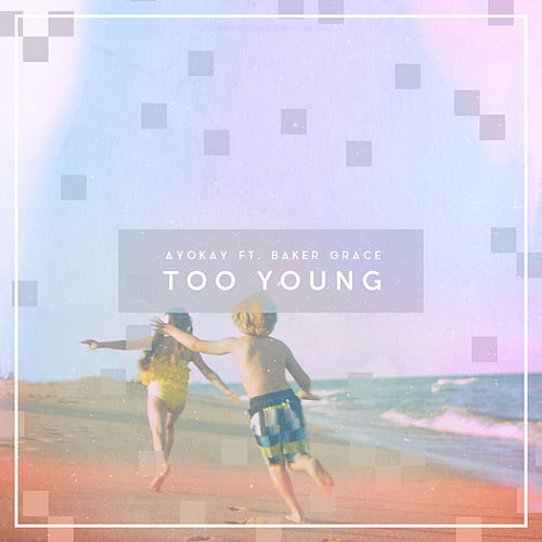 Too Young von ayokay