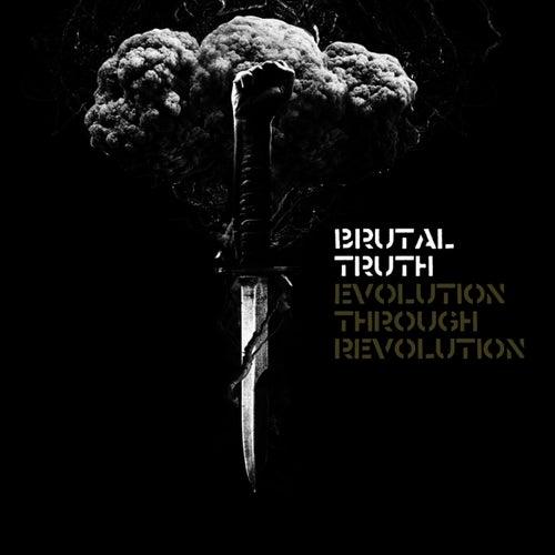 Evolution Through Revolution von Brutal Truth