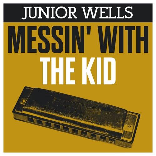 Messin' With the Kid de Junior Wells