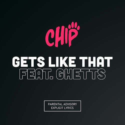 Gets Like That by Chip