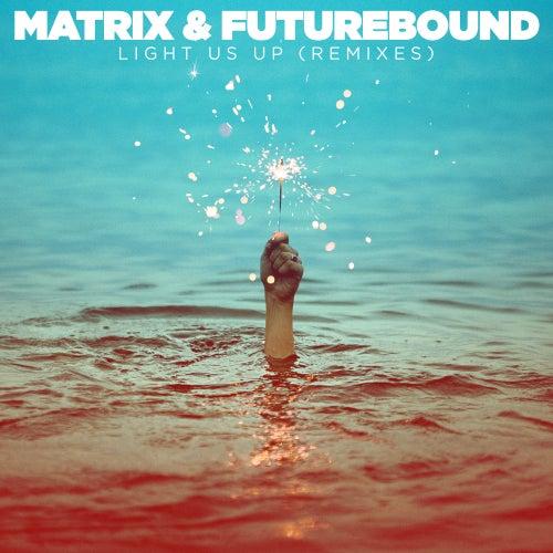 Light Us Up (feat. Calum Scott) (Remixes) de Matrix and Futurebound