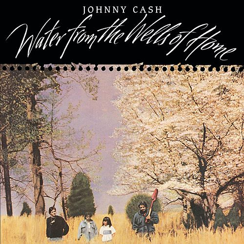 Water From The Wells Of Home de Johnny Cash