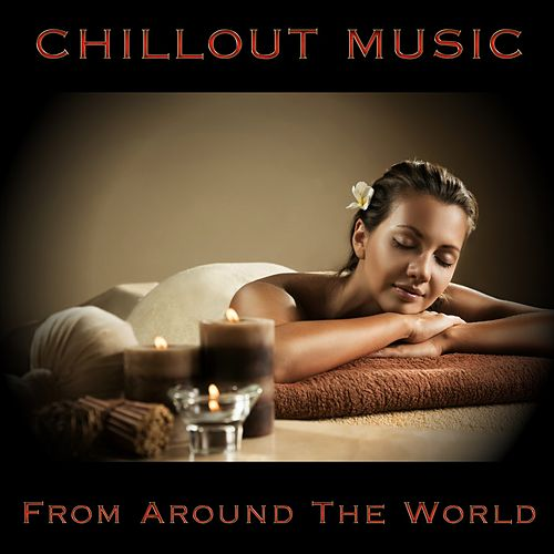 Chillout Music from Around the World de Various Artists