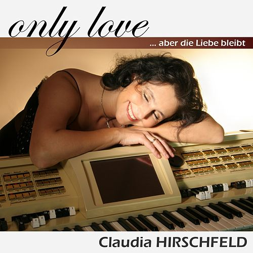 Only Love von Claudia Hirschfeld