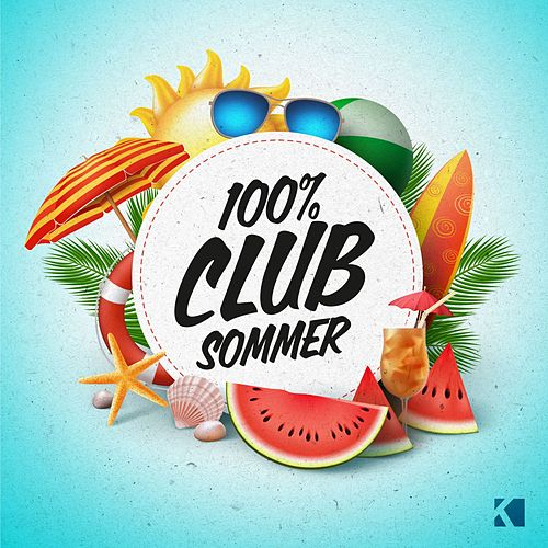 100% Club Sommer von Various Artists