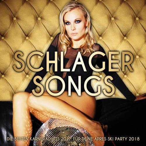 Schlager Songs – Die besten Karneval Hits 2017 für deine Apres Ski Party 2018 von Various Artists