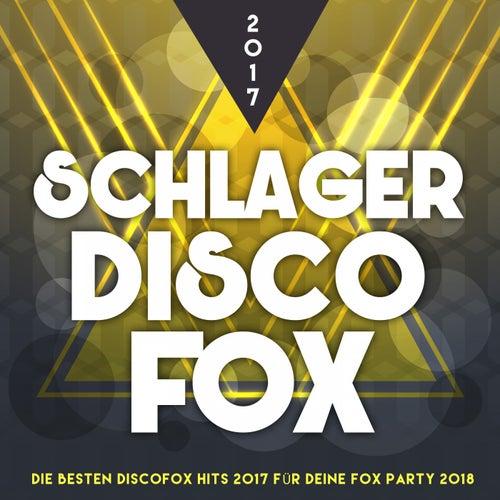 Schlager Discofox 2017 – Die besten Discofox Hits 2017 für deine Fox Party 2018 von Various Artists