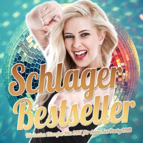 Schlager Bestseller – Die besten Discofox Hits 2017 für deine Fox Party 2018 von Various Artists