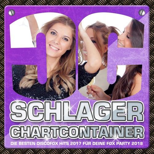 Schlager Chartcontainer – Die besten Discofox Hits 2017 für deine Fox Party 2018 von Various Artists