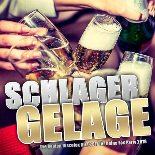Schlager Gelage – Die besten Discofox Hits 2017 für deine Fox Party 2018 von Various Artists