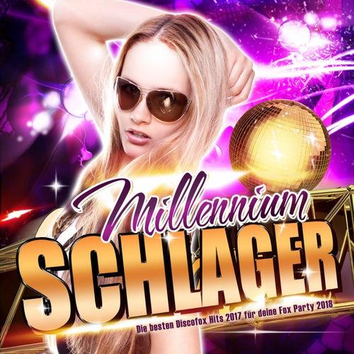 Schlager Millenium – Die besten Discofox Hits 2017 für deine Fox Party 2018 von Various Artists