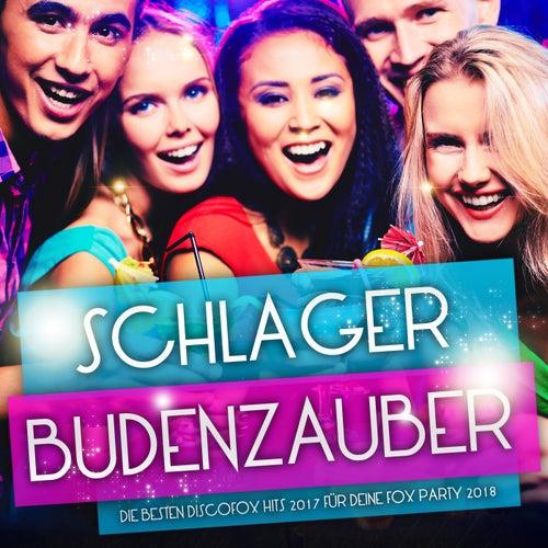 Schlager Budenzauber – Die besten Discofox Hits 2017 für deine Fox Party 2018 von Various Artists