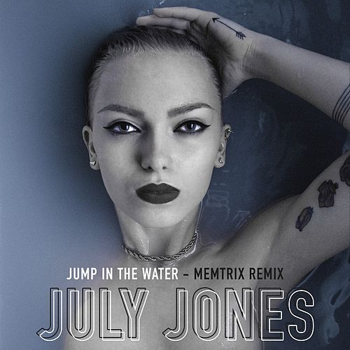 Jump in the Water (Memtrix Remix) by July Jones