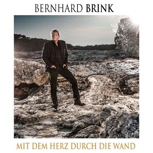 Mit dem Herz durch die Wand von Bernhard Brink