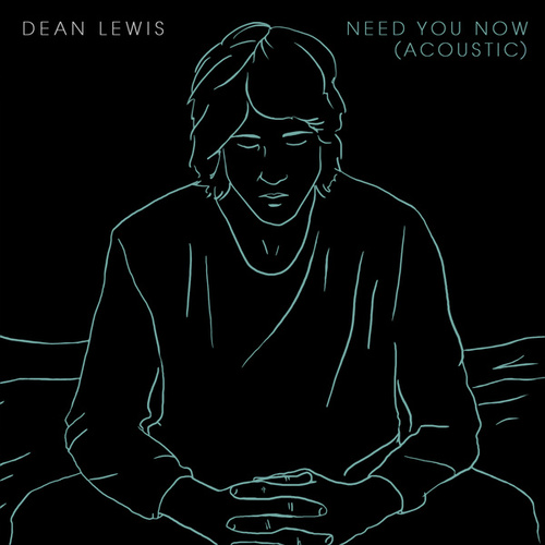 Need You Now (Acoustic) di Dean Lewis