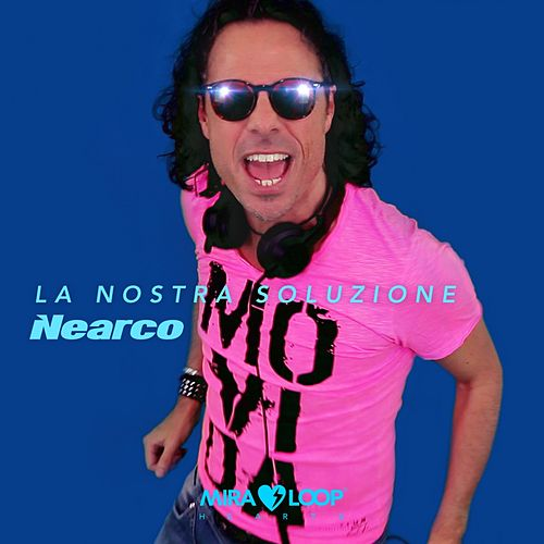 La Nostra Soluzione by Nearco