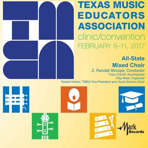2017 Texas Music Educators Association (TMEA): All-State Mixed Choir [Live] von Texas All-State Mixed Choir