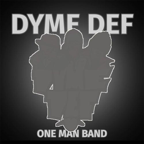 One Man Band von Dyme Def