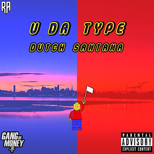 U da Type by Dutch Santana
