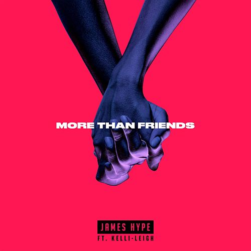 More Than Friends (feat. Kelli-Leigh) by James Hype!