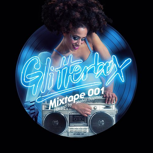 Glitterbox Mixtape 001 (hosted by Melvo Baptiste) by Glitterbox Radio