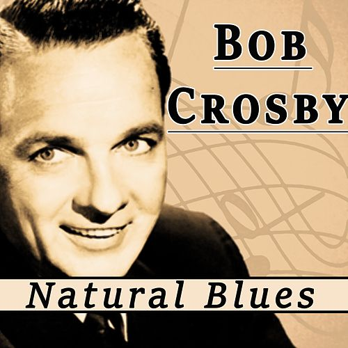 Natural Blues by Bob Crosby