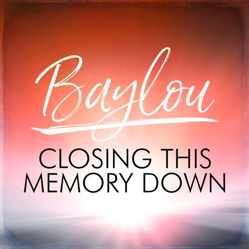 Closing This Memory Down de Baylou
