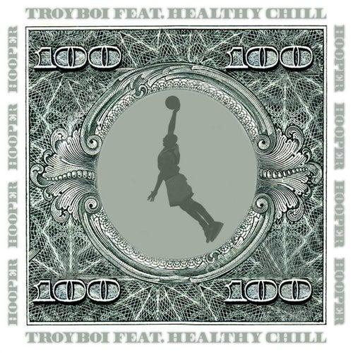 Hooper (feat. Healthy Chill) von TroyBoi