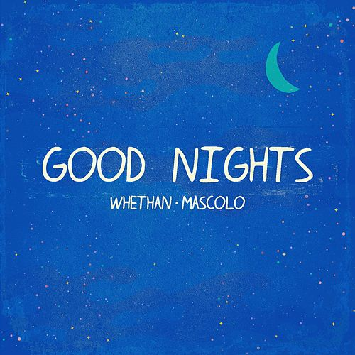 Good Nights (feat. Mascolo) fra Whethan