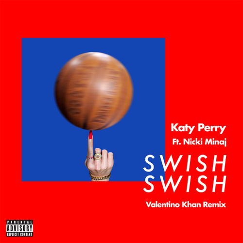 Swish Swish (Valentino Khan Remix) de Katy Perry
