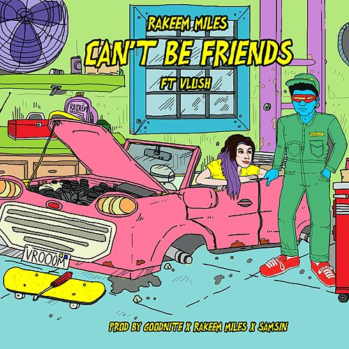 Can't Be Friends (feat. Vlush) by Rakeem Miles