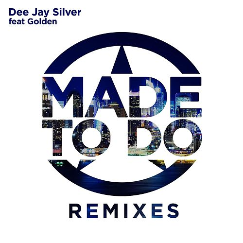 Made to Do Remixes (feat. Golden) by DJ Silver