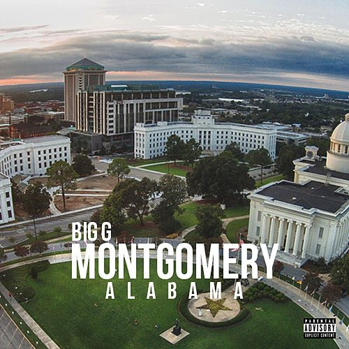 Montgomery Alabama by Big G the Real